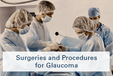 Surgeries and Procedures for Glaucoma