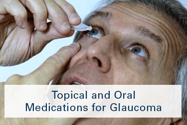 Topical and Oral Medications for Glaucoma