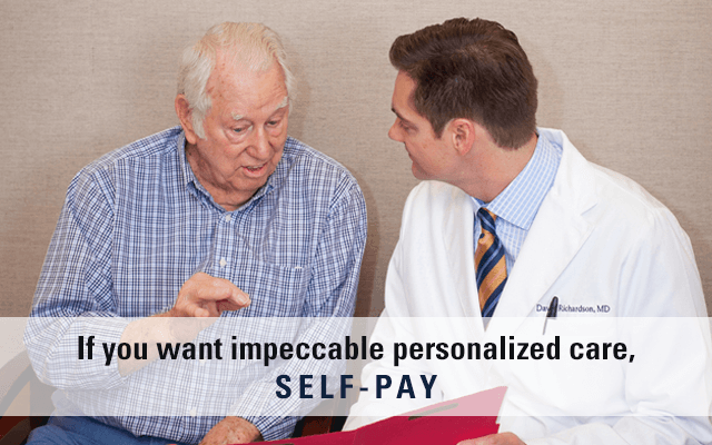 If you want impeccable personalized care, self pay