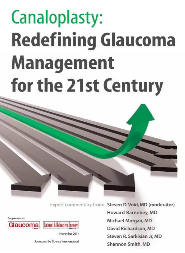 Canaloplasty: Redefining Glaucoma Management for the 21st Century